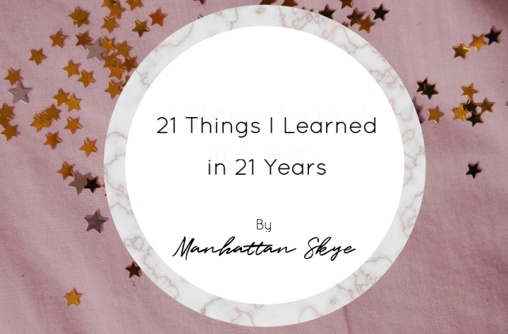 21 Things I've Learned in 21 Years