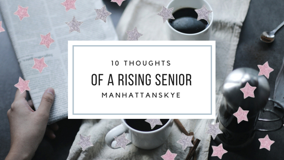 10 Thoughts of a Rising Senior