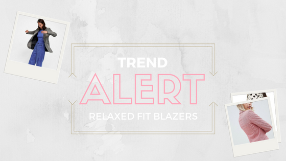 Trend Time: Relaxed Fit Blazers