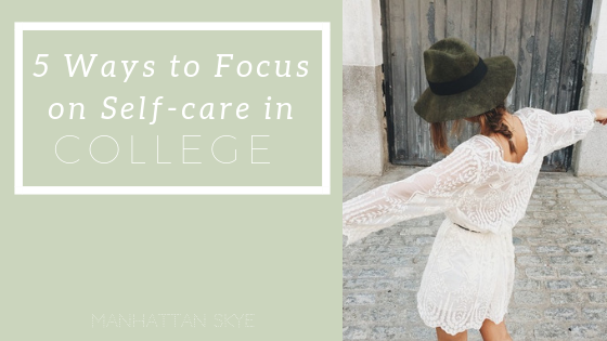 5 Ways to Focus on Self-care in College