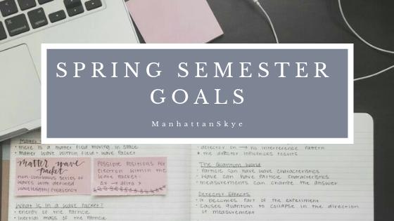 Spring 2019 SemesterGoals