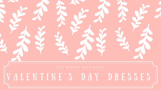 5 Last Minute V-day Outfit Ideas