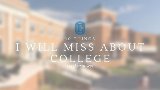 10 Things I Will Miss About College