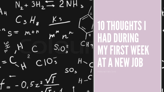 10 Thoughts I Had During My First Week at a New Job