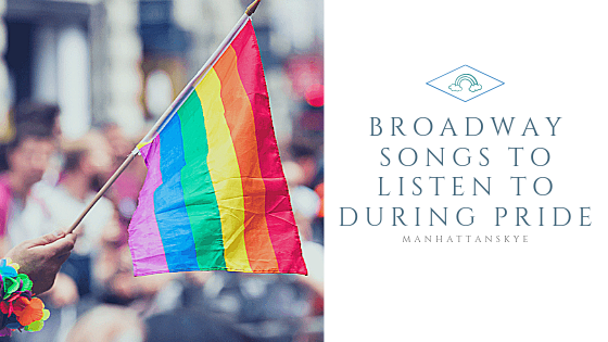 Broadway Songs to Listen to During Pride