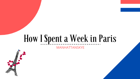 How I Spent a Week in Paris